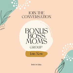 Bonus Boss Moms